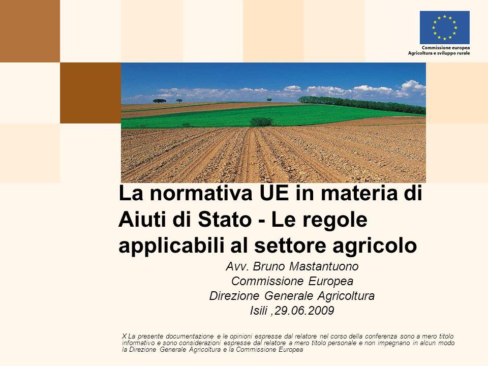 Avv. Bruno Mastantuono Commissione Europea Direzione Generale Agricoltura Isili,29.06.2009 X La presente documentazione e le opinioni espresse dal rel