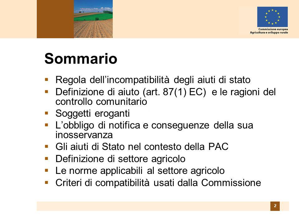 2 Sommario Regola dellincompatibilità degli aiuti di stato Definizione di aiuto (art.