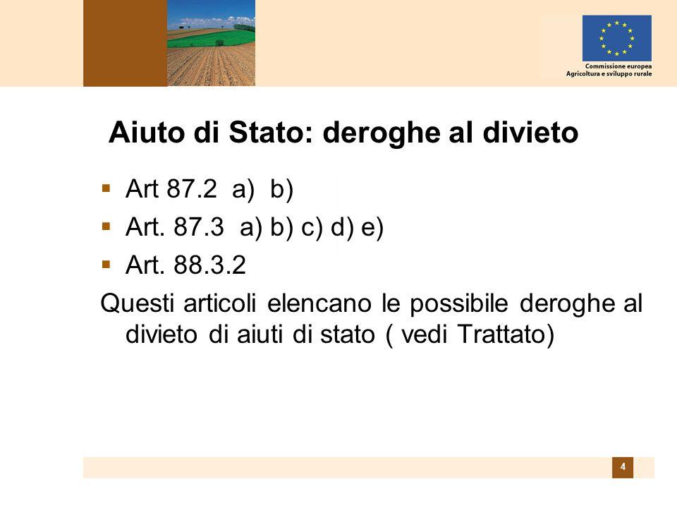 4 Aiuto di Stato: deroghe al divieto Art 87.2 a) b) Art.