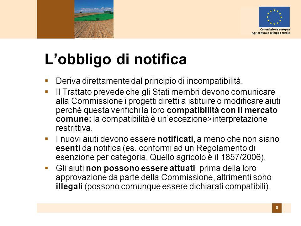8 Lobbligo di notifica Deriva direttamente dal principio di incompatibilità.