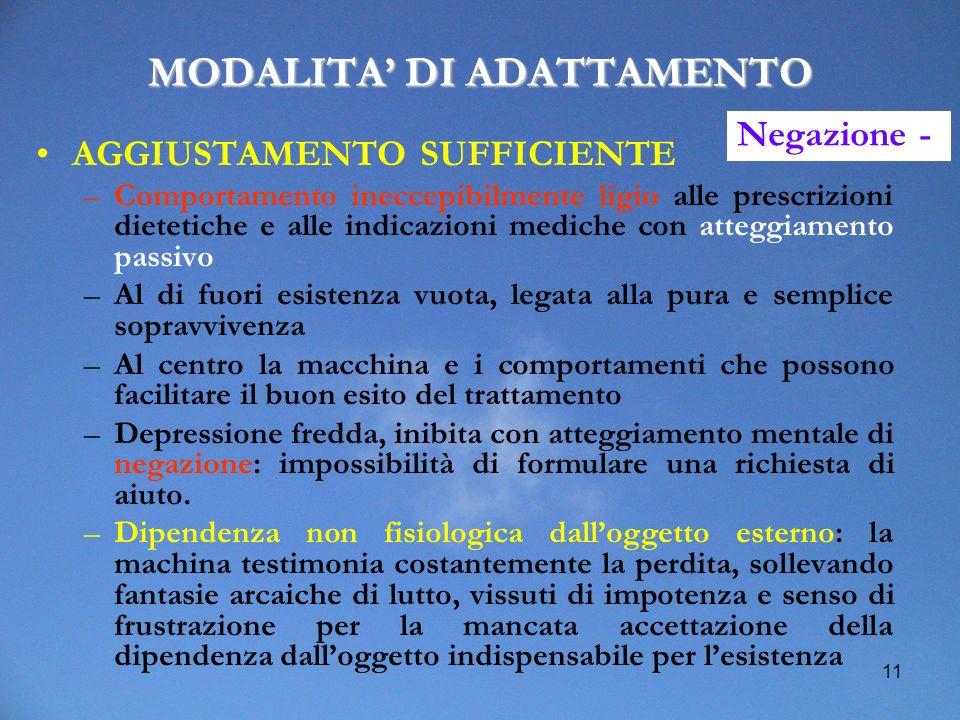 11 MODALITA DI ADATTAMENTO AGGIUSTAMENTO SUFFICIENTE –Comportamento ineccepibilmente ligio alle prescrizioni dietetiche e alle indicazioni mediche con
