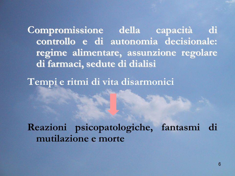6 ompromissione della capacità di controllo e di autonomia decisionale: regime alimentare, assunzione regolare di farmaci, sedute di dialisi Compromis