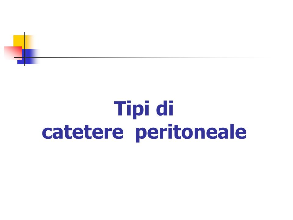 Tipi di catetere peritoneale