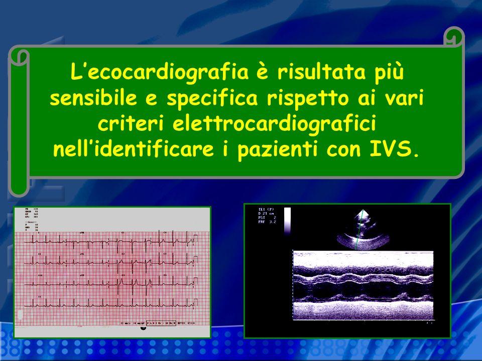 Criteri ecocardiografici di IVS CriterioDescrizione Massa VS (g)/SC (m²) >125 (M);>110 (F) Massa VS (g)/altezza (m) >126 (M);>105 (F) Massa VS (g)/altezza (m) 2,7 > 51 (M e F)