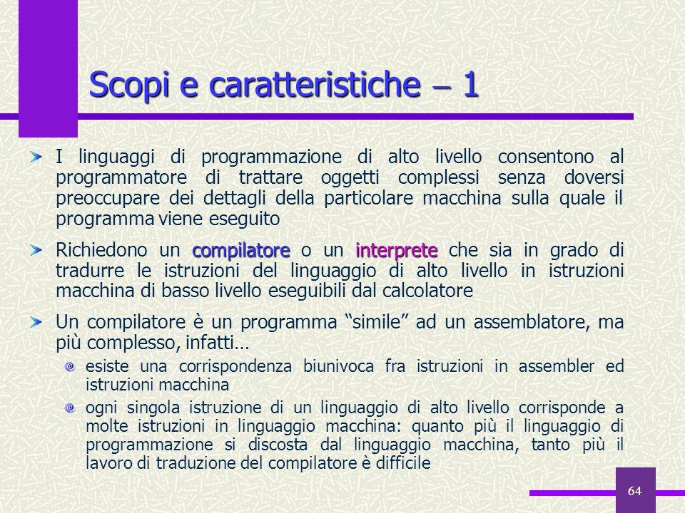 64 I linguaggi di programmazione di alto livello consentono al programmatore di trattare oggetti complessi senza doversi preoccupare dei dettagli dell