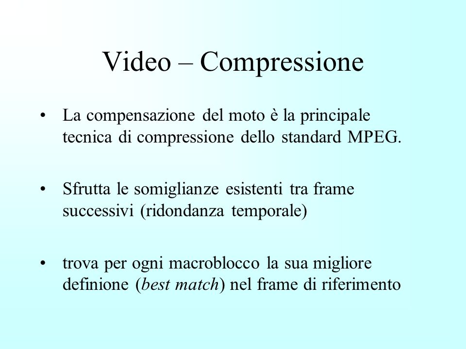 Video - MPEG Lo standard MPEG video ente che sviluppa MP3 (Moving Picture Experts Group). versioni: MPEG-1 1988 MPEG-2 1990 MPEG-4 1998