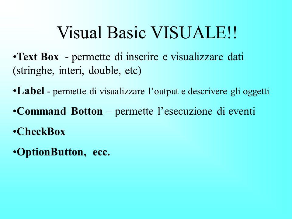 Visual Basic Linguaggio di programmazione per lo sviluppo di applicazioni da eseguire in un qualunque ambiente Microsoft Windows. Linguaggio di progra