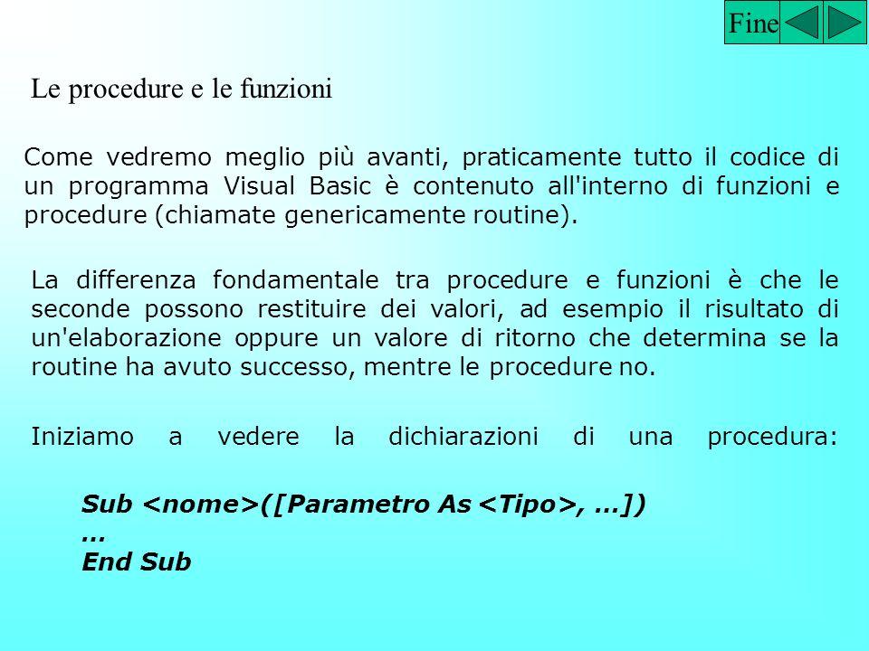 Funzioni di Input e Output InputBox (Prompt, Title, default_text, x-position, y-position) Es: a = InputBox(Inserire Primo Numero?