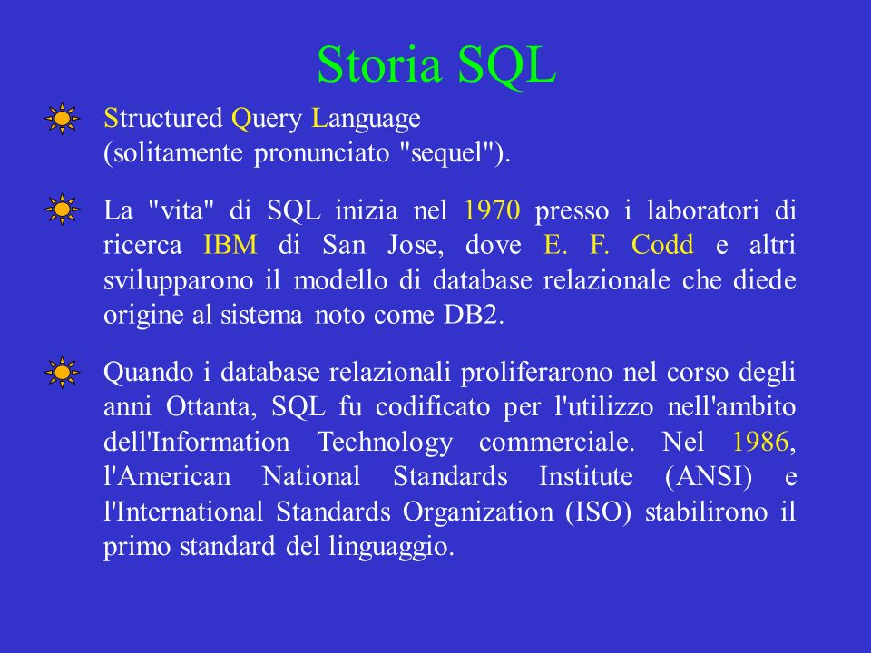 Storia SQL Structured Query Language (solitamente pronunciato
