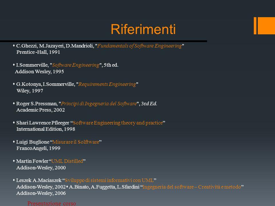 Presentazione corso Riferimenti C.Ghezzi, M.Jazayeri, D.Mandrioli,