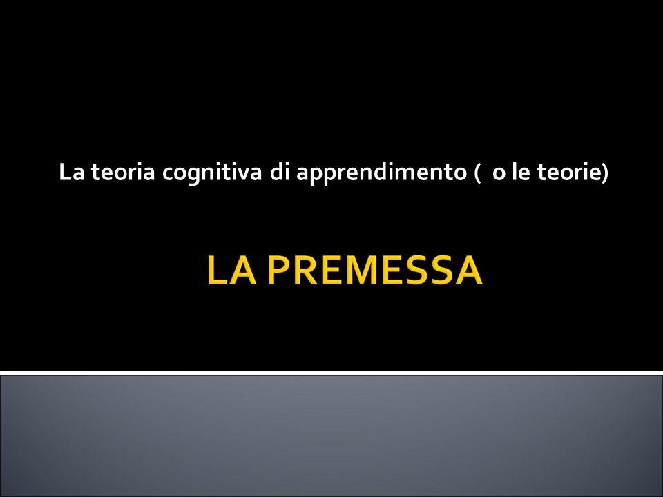 La teoria cognitiva di apprendimento ( o le teorie)