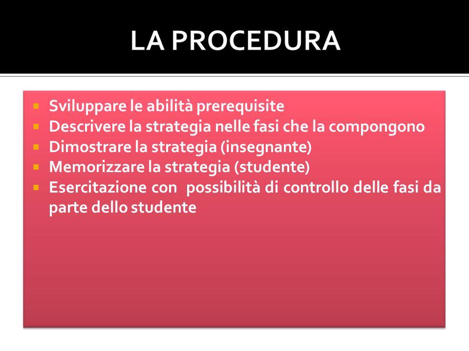1.La strategia deve prevedere una serie di passi che conducono alla risoluzione 2.