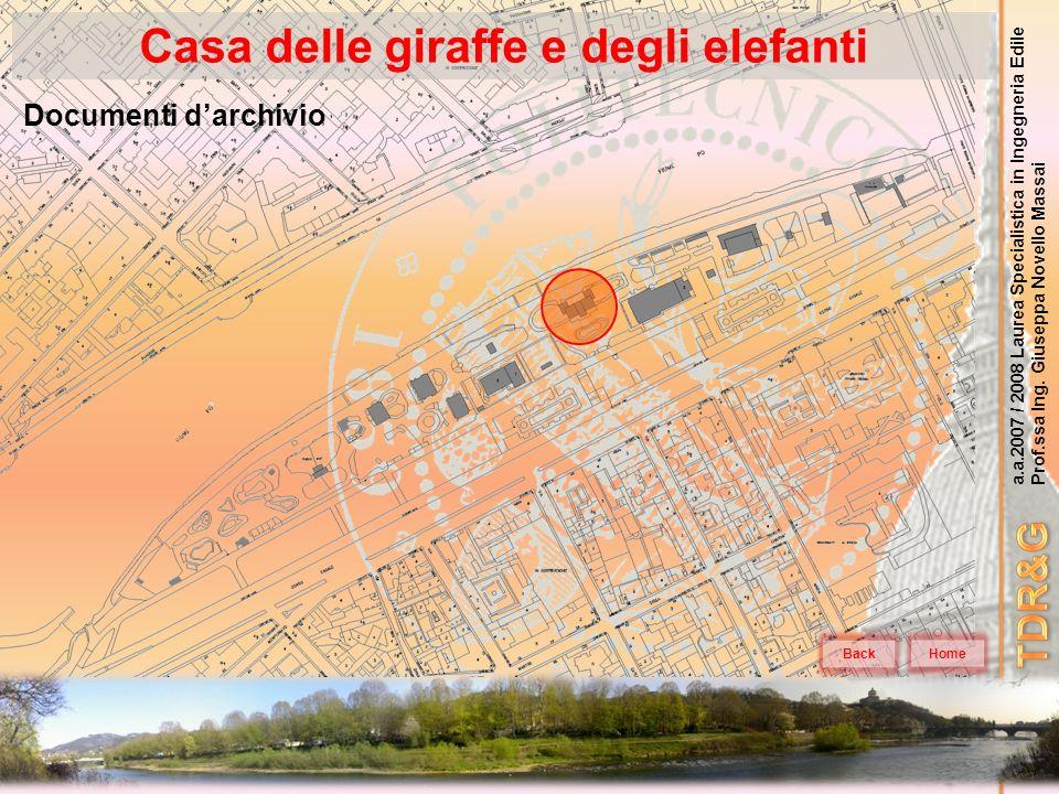 a.a.2007 / 2008 Laurea Specialistica in Ingegneria Edile Prof.ssa Ing. Giuseppa Novello Massai Casa delle giraffe e degli elefanti Home Documenti darc