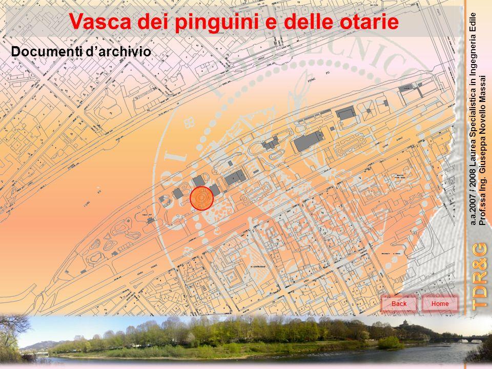 a.a.2007 / 2008 Laurea Specialistica in Ingegneria Edile Prof.ssa Ing. Giuseppa Novello Massai Vasca dei pinguini e delle otarie Home Documenti darchi