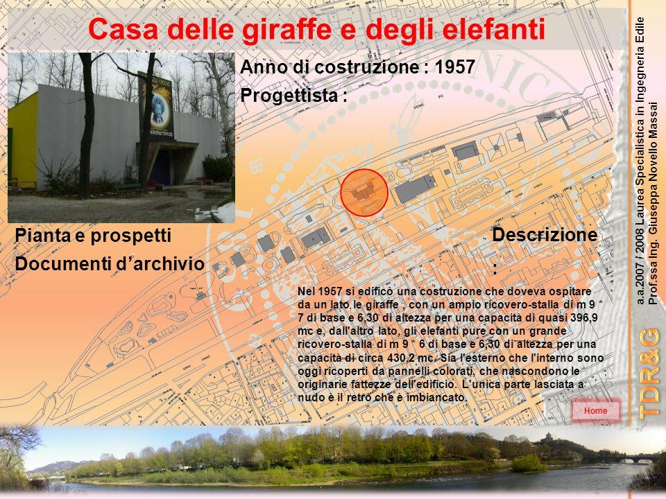 a.a.2007 / 2008 Laurea Specialistica in Ingegneria Edile Prof.ssa Ing. Giuseppa Novello Massai Casa delle giraffe e degli elefanti Home Nel 1957 si ed