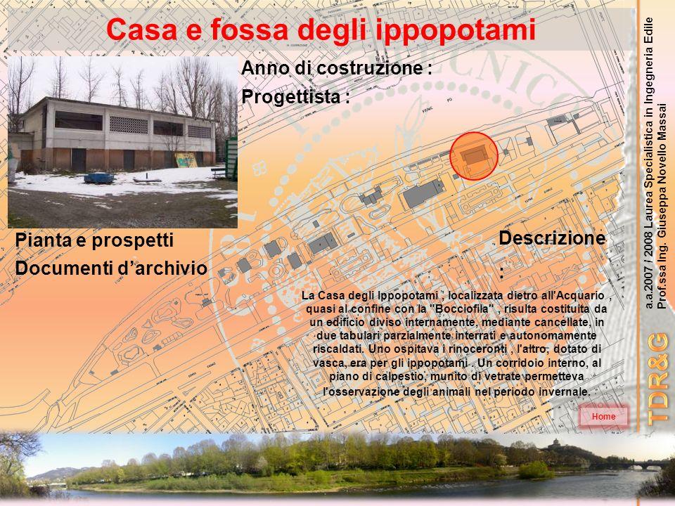 a.a.2007 / 2008 Laurea Specialistica in Ingegneria Edile Prof.ssa Ing. Giuseppa Novello Massai La Casa degli Ippopotami, localizzata dietro all'Acquar