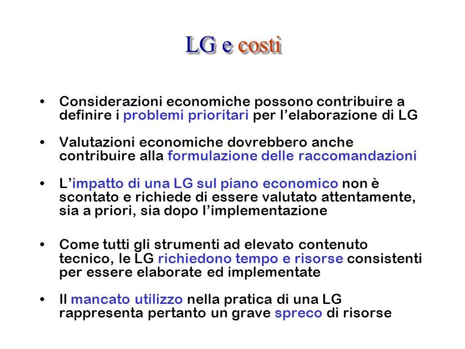 LG e costi Considerazioni economiche possono contribuire a definire i problemi prioritari per lelaborazione di LG Valutazioni economiche dovrebbero an