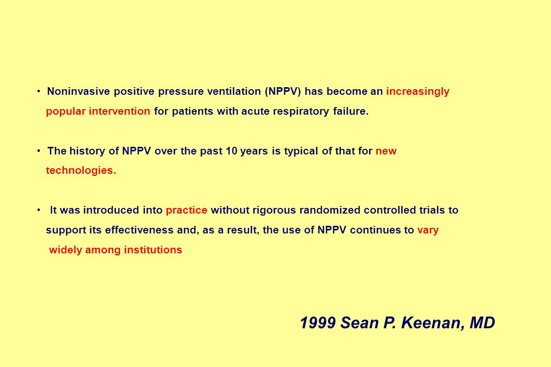Noninvasive positive pressure ventilation (NPPV) has become an increasingly popular intervention for patients with acute respiratory failure. The hist