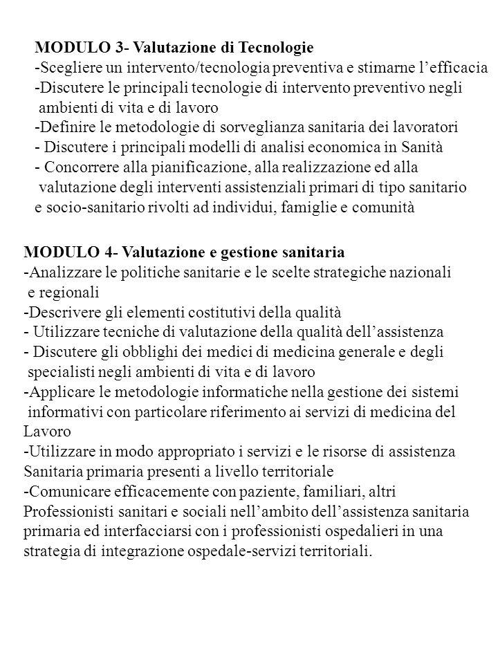 MODULO 4- Valutazione e gestione sanitaria -Analizzare le politiche sanitarie e le scelte strategiche nazionali e regionali -Descrivere gli elementi c