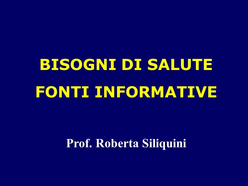 BISOGNI DI SALUTE FONTI INFORMATIVE Prof. Roberta Siliquini