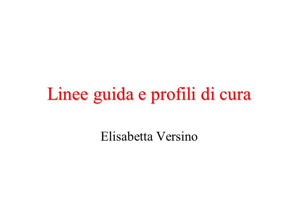 Linee guida e profili di cura Elisabetta Versino