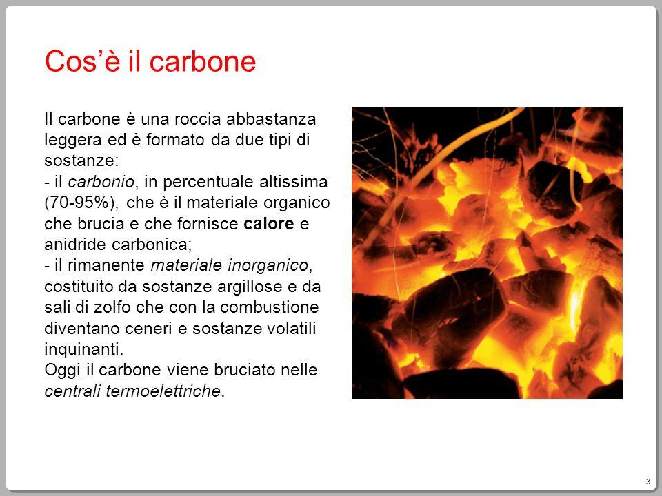 3 Cosè il carbone Il carbone è una roccia abbastanza leggera ed è formato da due tipi di sostanze: - il carbonio, in percentuale altissima (70-95%), c