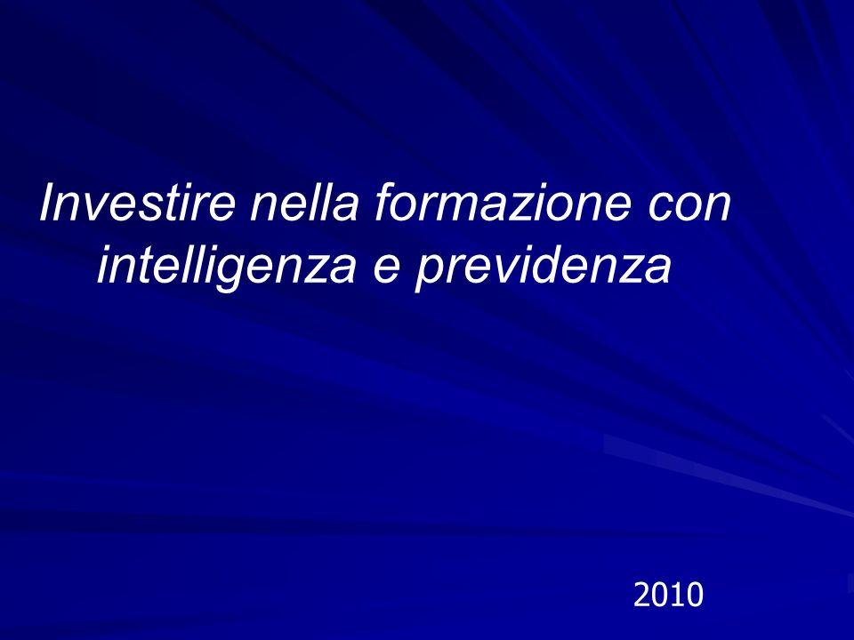 Investire nella formazione con intelligenza e previdenza 2010