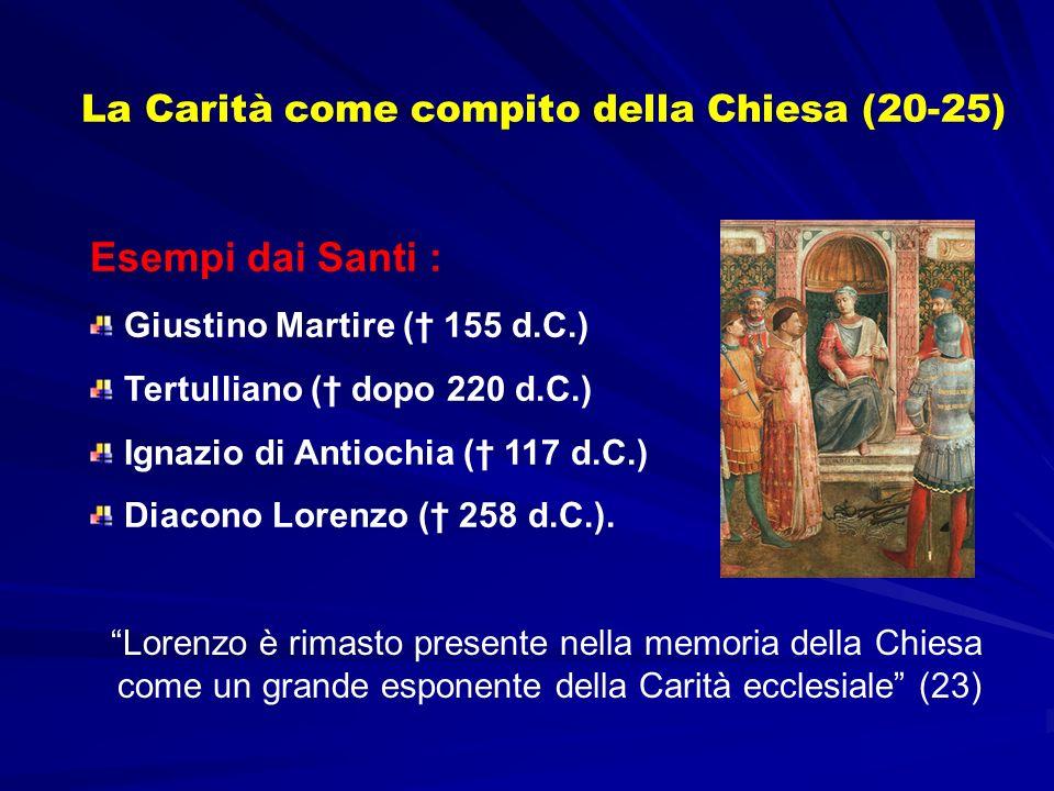 Esempi dai Santi : Giustino Martire ( 155 d.C.) Tertulliano ( dopo 220 d.C.) Ignazio di Antiochia ( 117 d.C.) Diacono Lorenzo ( 258 d.C.). Lorenzo è r