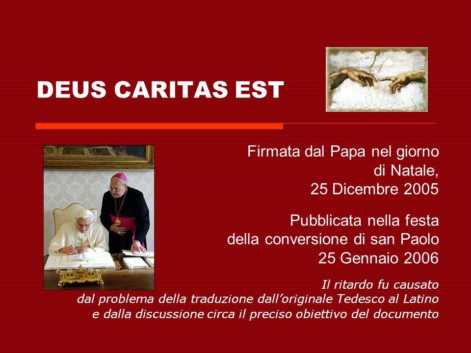 DEUS CARITAS EST Lenciclica ha due parti: La prima parte è una spiegazione teologica e filosofica dellamore.