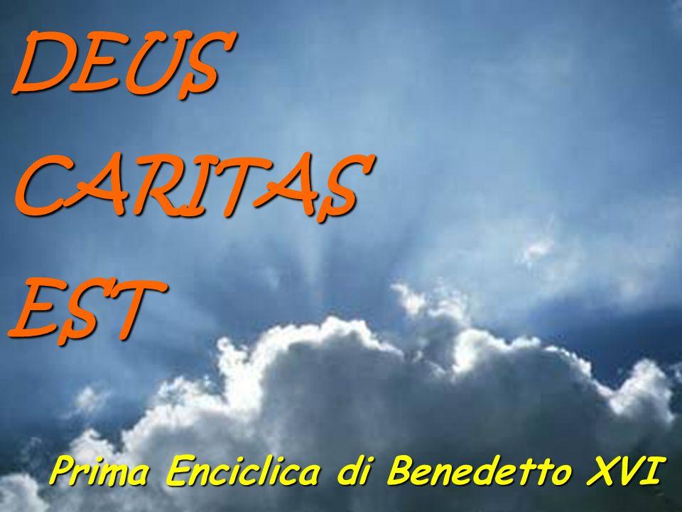 1 DEUSCARITASEST Prima Enciclica di Benedetto XVI