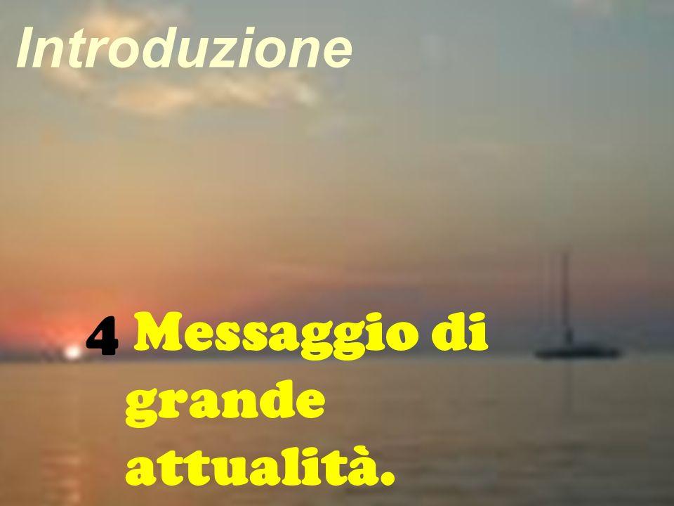 10 4 Messaggio di grande attualità. Introduzione