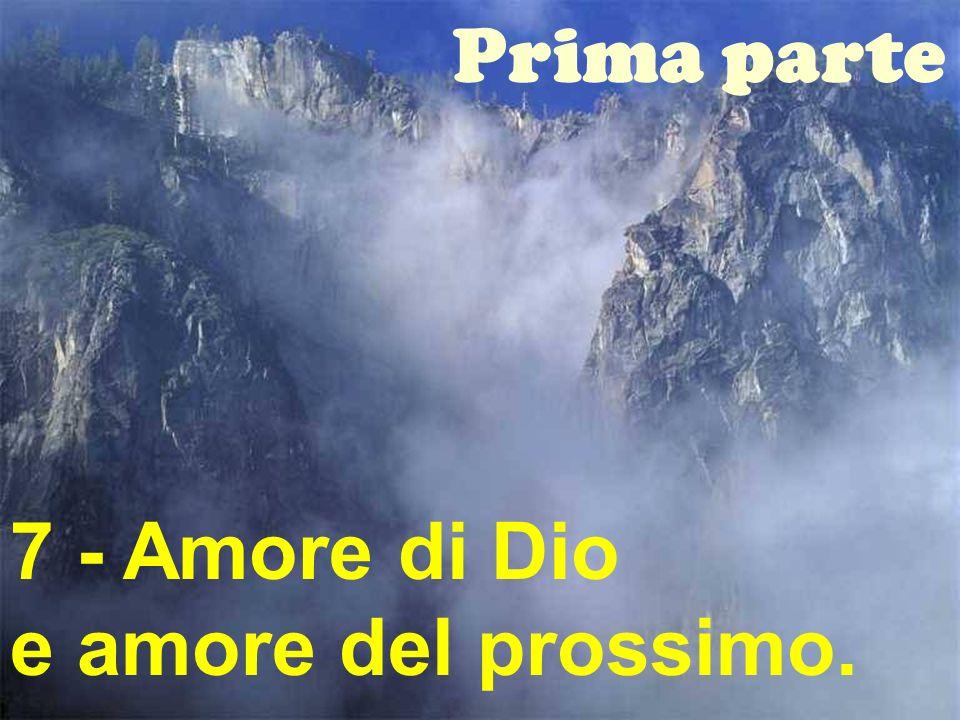 29 Prima parte 7 - Amore di Dio e amore del prossimo.