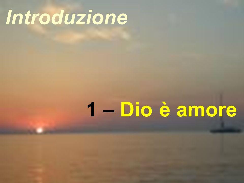 7 1 – Dio è amore Introduzione
