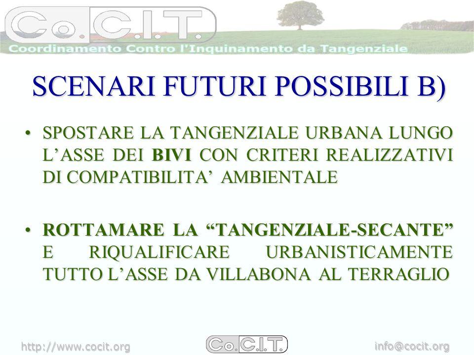 http://www.cocit.org info@cocit.org SCENARI FUTURI POSSIBILI B) SPOSTARE LA TANGENZIALE URBANA LUNGO LASSE DEI BIVI CON CRITERI REALIZZATIVI DI COMPATIBILITA AMBIENTALESPOSTARE LA TANGENZIALE URBANA LUNGO LASSE DEI BIVI CON CRITERI REALIZZATIVI DI COMPATIBILITA AMBIENTALE ROTTAMARE LA TANGENZIALE-SECANTE E RIQUALIFICARE URBANISTICAMENTE TUTTO LASSE DA VILLABONA AL TERRAGLIOROTTAMARE LA TANGENZIALE-SECANTE E RIQUALIFICARE URBANISTICAMENTE TUTTO LASSE DA VILLABONA AL TERRAGLIO