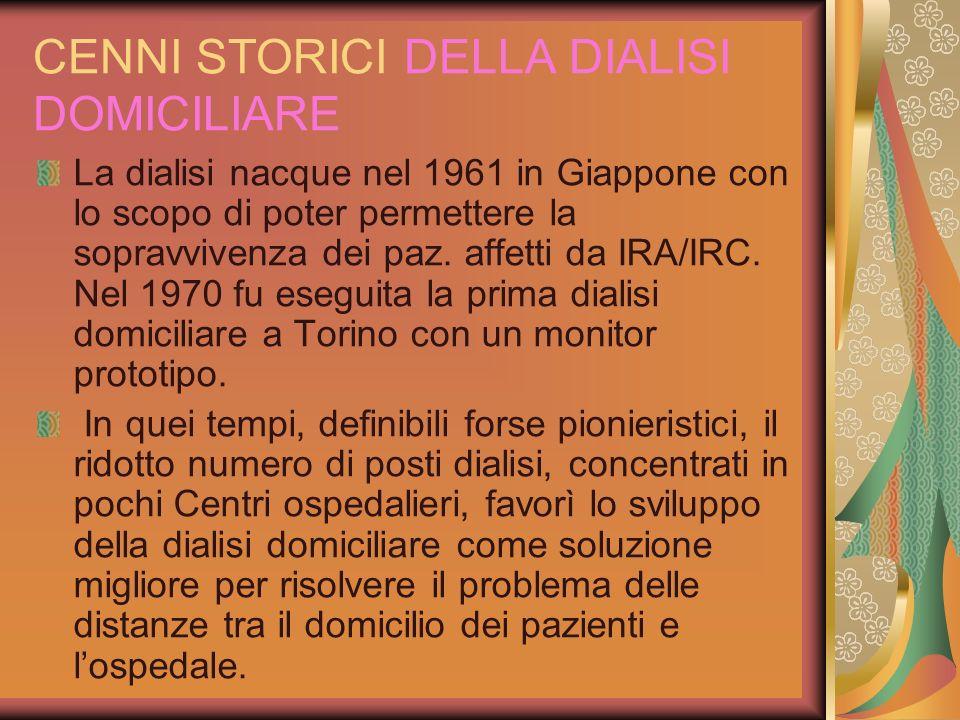 CENNI STORICI DELLA DIALISI DOMICILIARE La dialisi nacque nel 1961 in Giappone con lo scopo di poter permettere la sopravvivenza dei paz. affetti da I