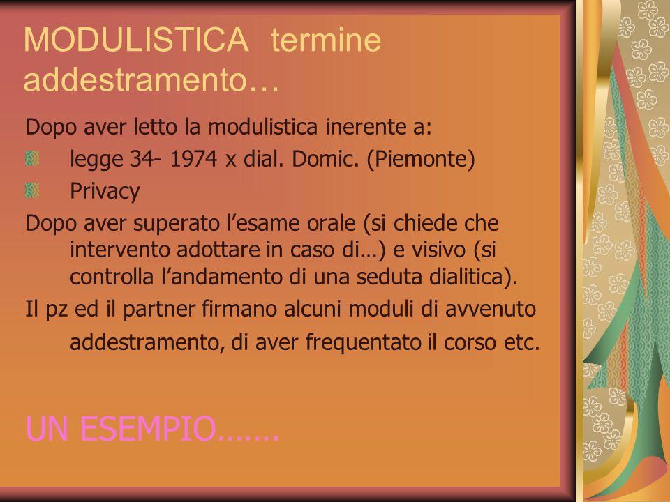 MODULISTICA termine addestramento… Dopo aver letto la modulistica inerente a: legge 34- 1974 x dial. Domic. (Piemonte) Privacy Dopo aver superato lesa
