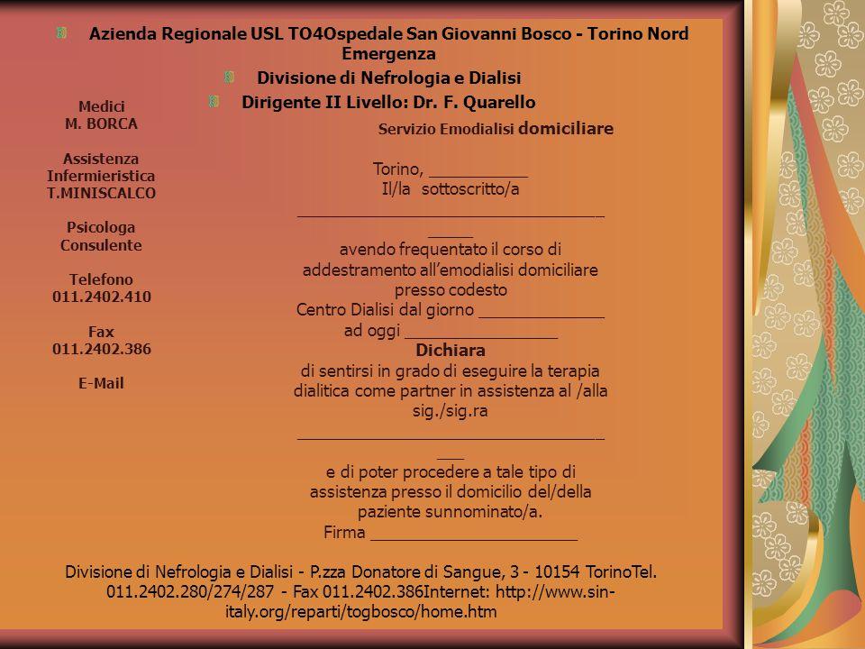 Azienda Regionale USL TO4Ospedale San Giovanni Bosco - Torino Nord Emergenza Divisione di Nefrologia e Dialisi Dirigente II Livello: Dr. F. Quarello S