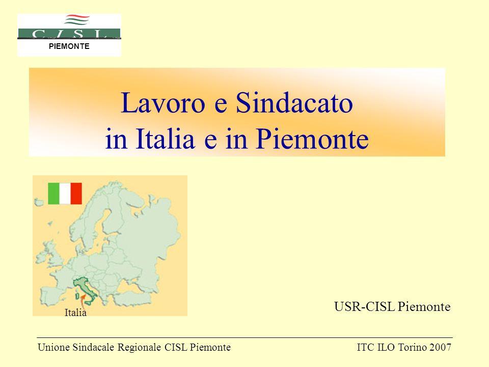 ITC ILO Torino 2007 PIEMONTE USR-CISL Piemonte Lavoro e Sindacato in Italia e in Piemonte Italia