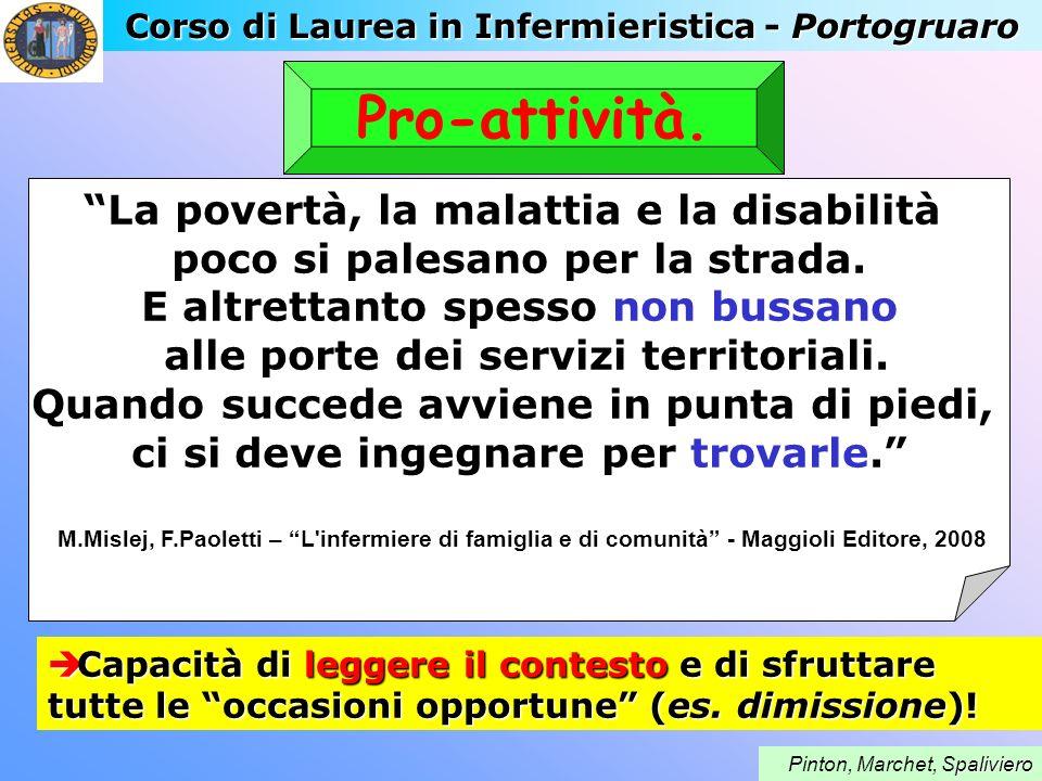 Corso di Laurea in Infermieristica - Portogruaro paliviero Pinton, Marchet, Spaliviero Pro-attività. La povertà, la malattia e la disabilità poco si p