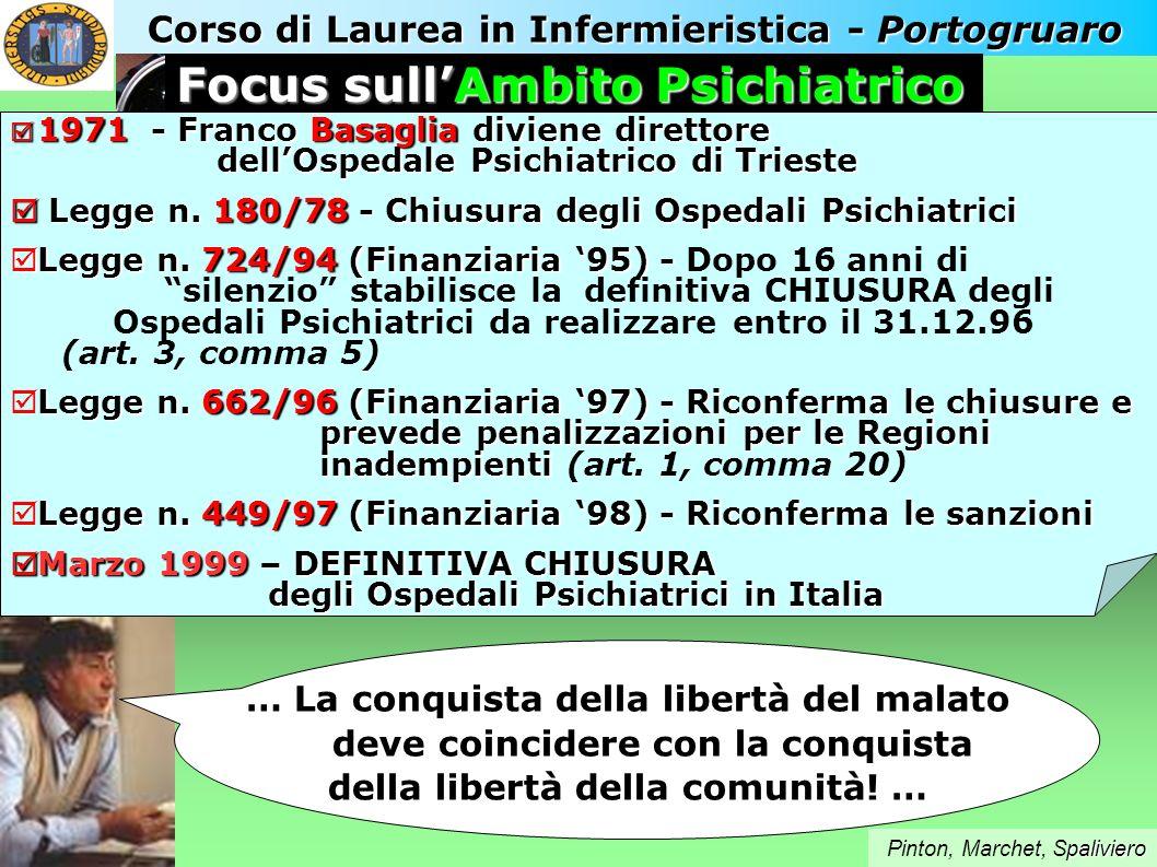 Corso di Laurea in Infermieristica - Portogruaro Focus sullAmbito Psichiatrico … La conquista della libertà del malato deve coincidere con la conquist