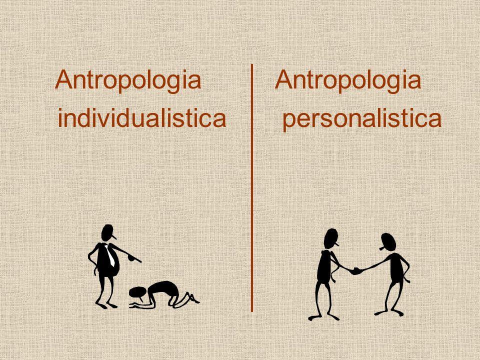 227 Antropologia individualistica Antropologia personalistica
