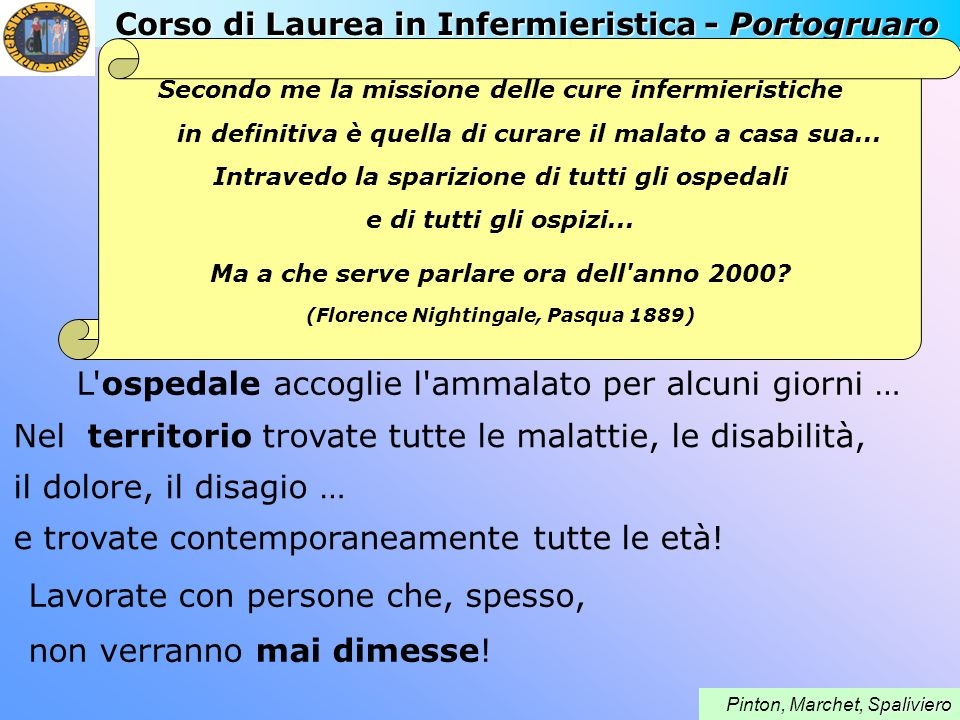 Corso di Laurea in Infermieristica - Portogruaro paliviero Pinton, Marchet, Spaliviero Secondo me la missione delle cure infermieristiche in definitiv