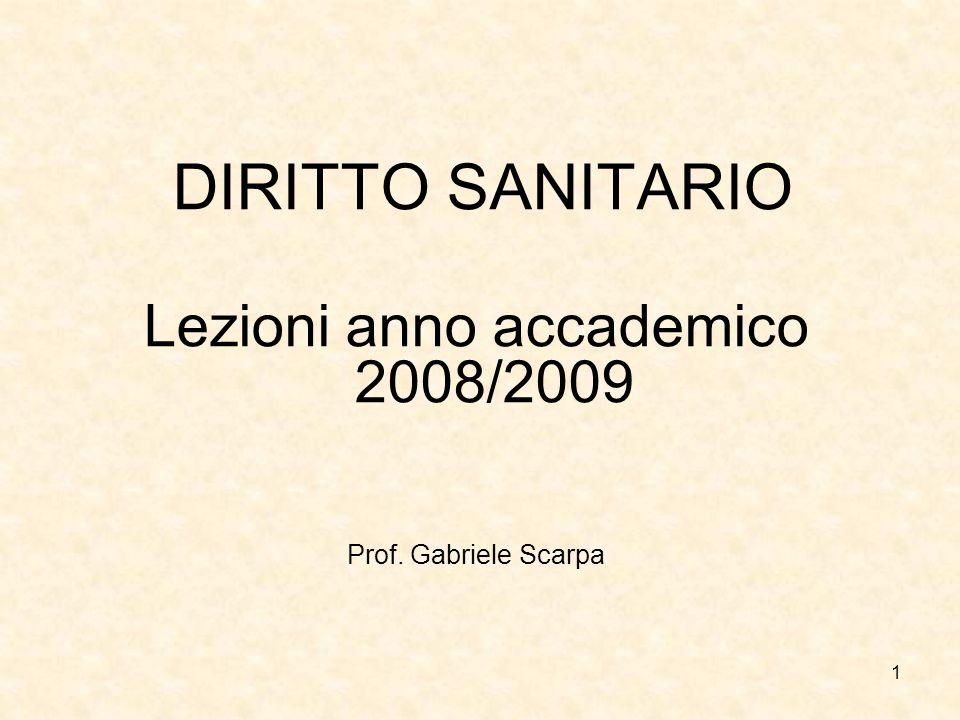 1 DIRITTO SANITARIO Lezioni anno accademico 2008/2009 Prof. Gabriele Scarpa