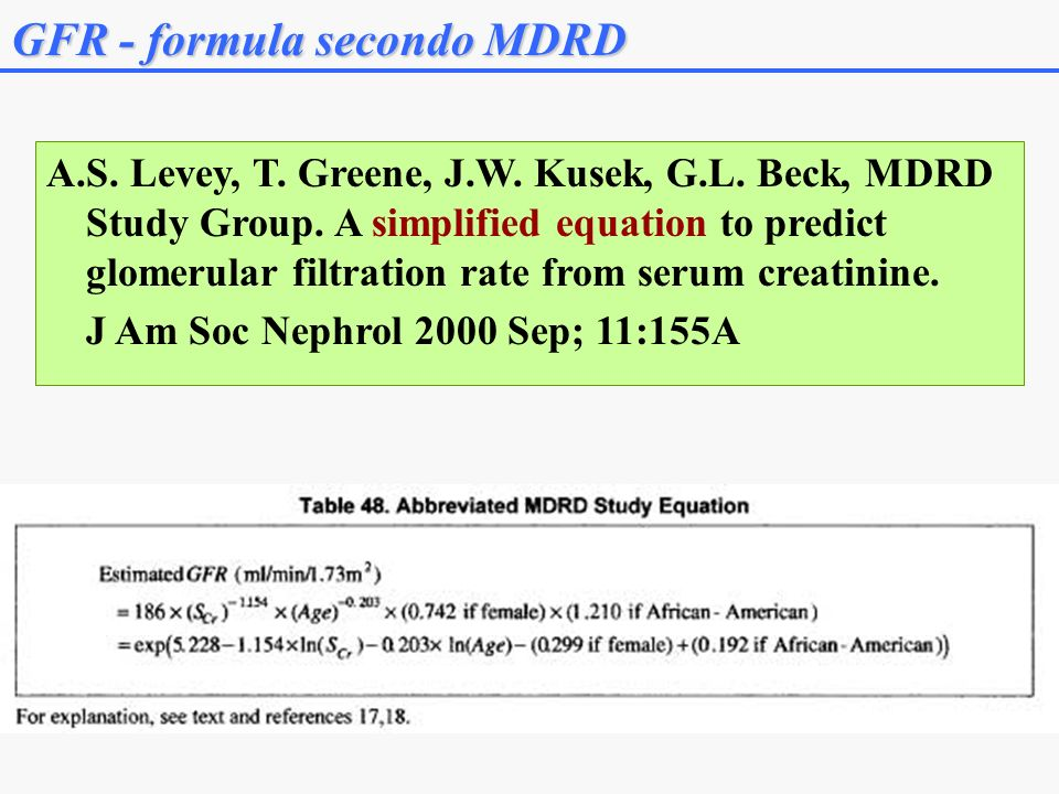 A.S. Levey, T. Greene, J.W. Kusek, G.L. Beck, MDRD Study Group. A simplified equation to predict glomerular filtration rate from serum creatinine. J A