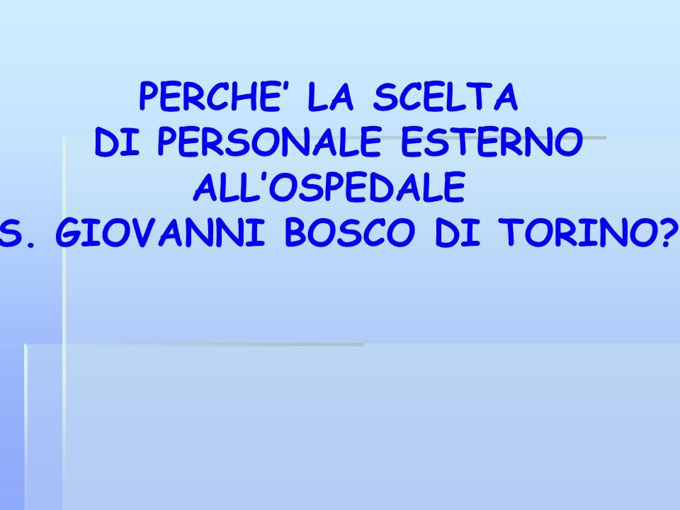 PERCHE LA SCELTA DI PERSONALE ESTERNO ALLOSPEDALE S. GIOVANNI BOSCO DI TORINO?