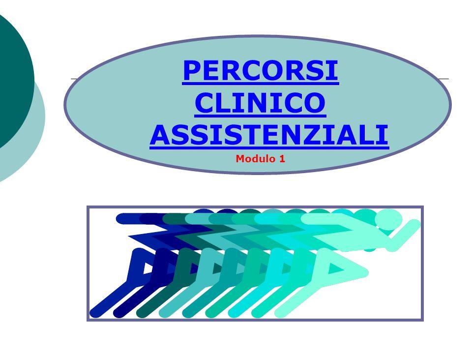 PERCORSI CLINICO ASSISTENZIALI Modulo 1