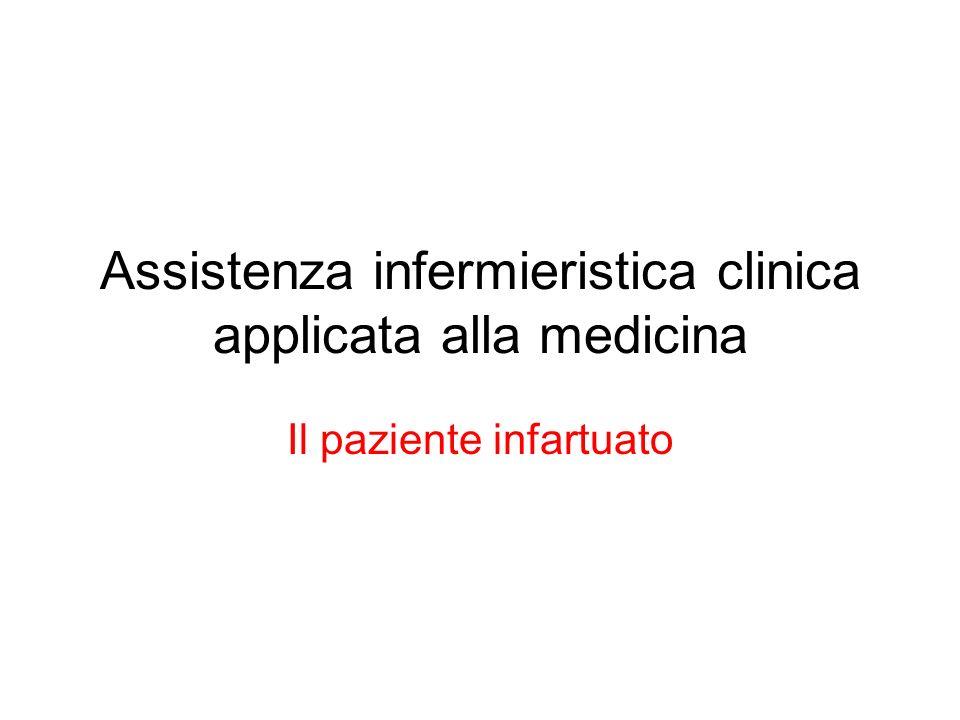 Assistenza infermieristica clinica applicata alla medicina Il paziente infartuato