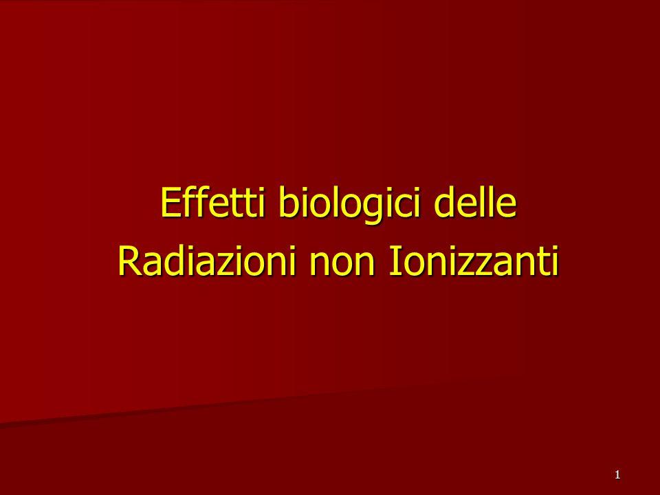 1 Effetti biologici delle Radiazioni non Ionizzanti