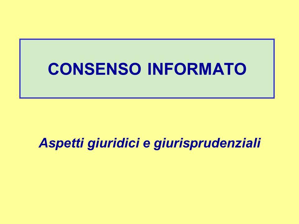 CONSENSO INFORMATO Aspetti giuridici e giurisprudenziali