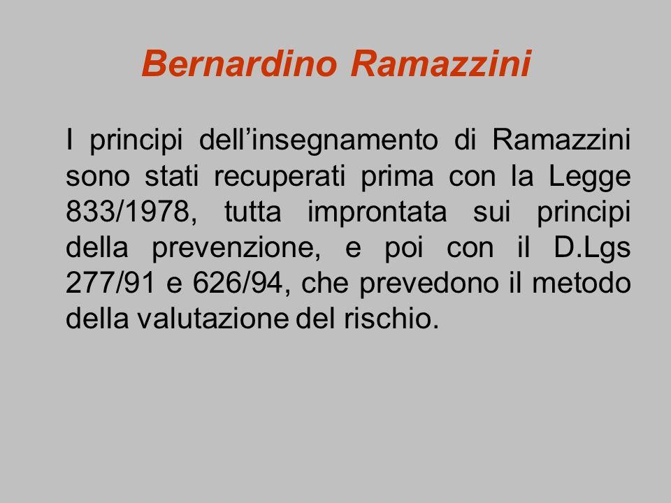 Bernardino Ramazzini I principi dellinsegnamento di Ramazzini sono stati recuperati prima con la Legge 833/1978, tutta improntata sui principi della p